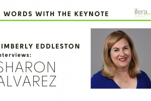 2 words with the Keynote: Sharon Alvarez